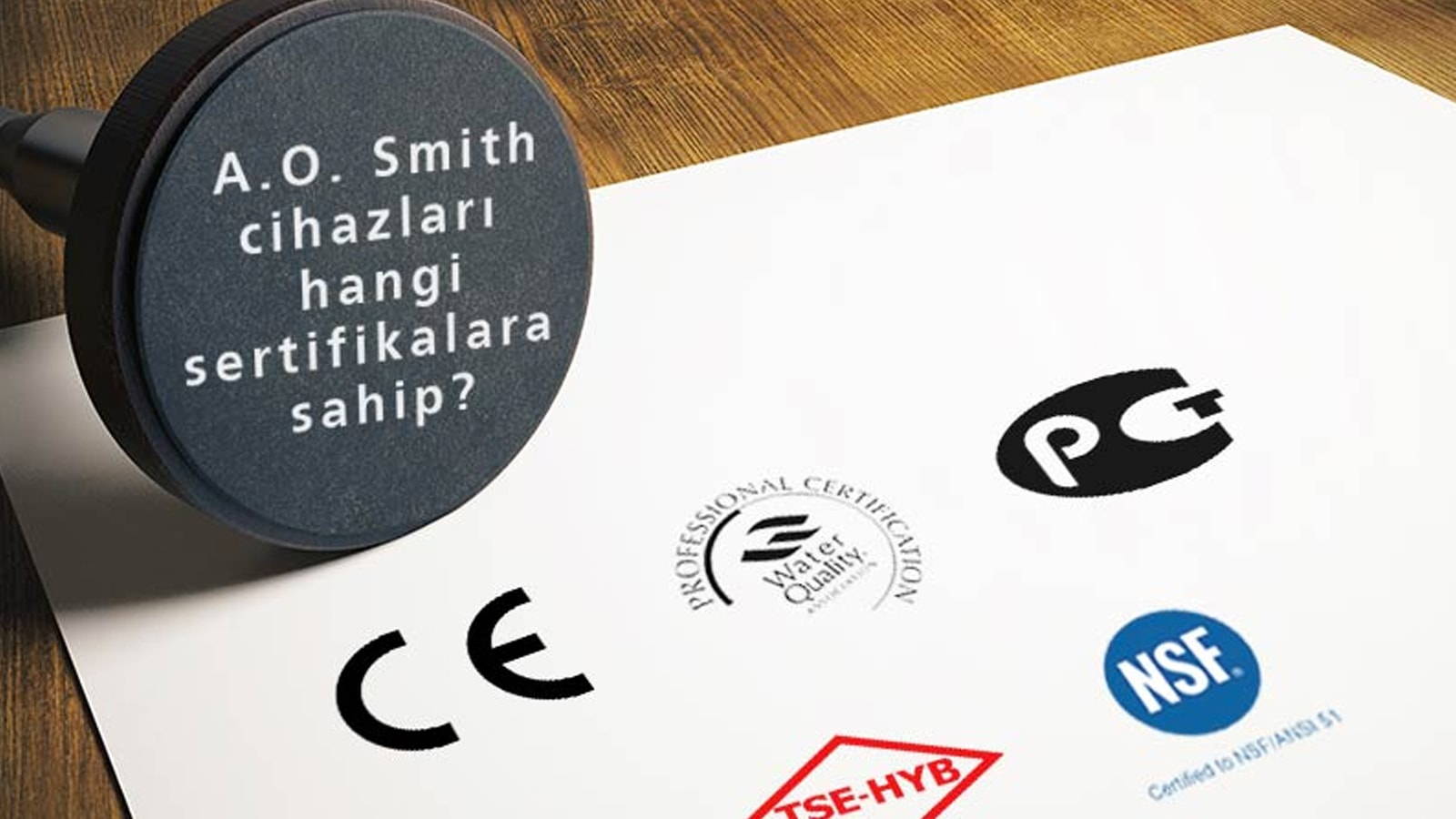A. O. SMITH Cihazları Hangi Belge ve Sertifikalara Sahip?